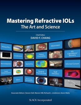 Mastering Refractive IOLs -- The Art And Science