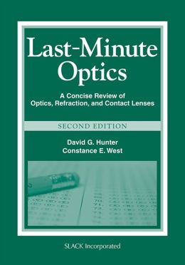 Last Minute Optics: A Concise Review of Optics, Refraction, and Contact Lenses