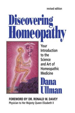 Discovering Homeopathy: Medicine for the 21st Century