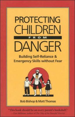 Protecting Children from Danger: Learning Self-Reliance and Emergency Skills Without Fear