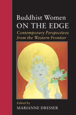 Buddhist Women on the Edge: Contemporary Perspectives from the Western Frontier