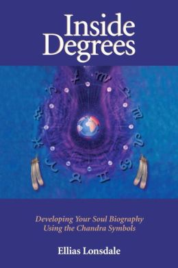 Inside Degrees: Developing Your Soul Biography Using the Chandra Symbols