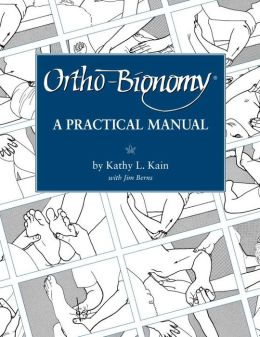 Ortho-Bionomy: A Practice Manual