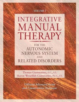 Integrative Manual Therapy for the Autonomic Nervous System and Related Disorders with Advanced Strain and Counterstrain Technique