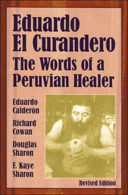 Eduardo el Curandero: The Words of a Peruvian Healer