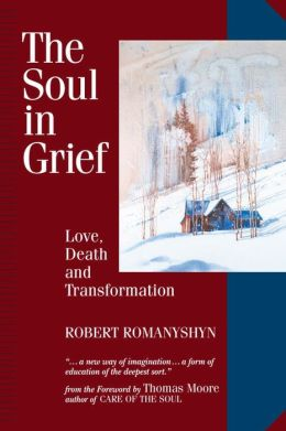 Soul in Grief: Love, Death, and Transformation