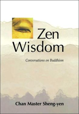Zen Wisdom: Conversations on Buddhism