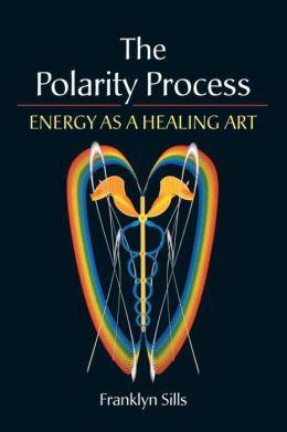 Polarity Process: Energy as a Healing Art