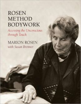 Rosen Method Bodywork: Assessing the Unconscious Through Touch