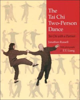 The Tai Chi Two-Person Dance: Tai Chi with a Partner