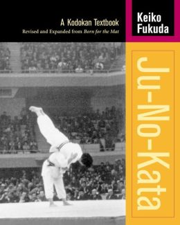 Ju No Kata: A Kodokan Judo Textbook