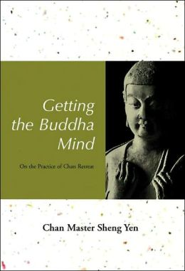 Getting the Buddha Mind: On the Practice of Chan Retreat