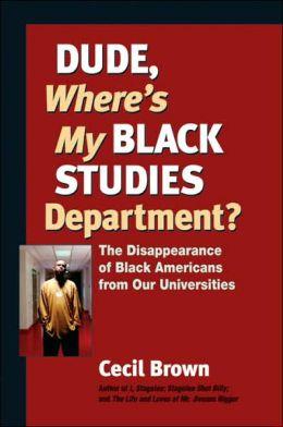 Dude, Where's My Black Studies Department
