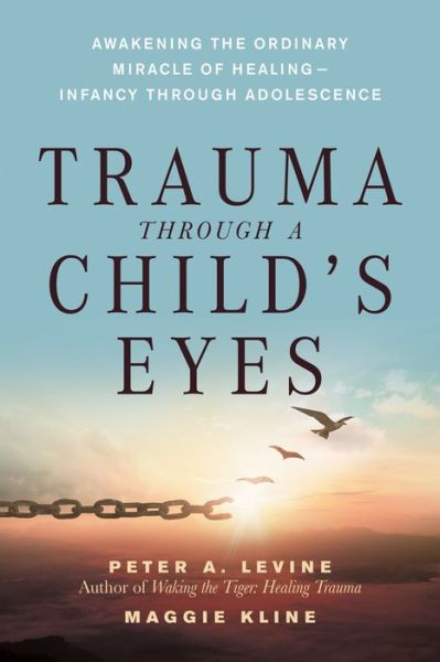 Book audio download Trauma Through a Child's Eyes: Awakening the Ordinary Miracle of Healing