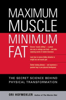 Maximum Muscle, Minimum Fat: The Science of Physical Perfection