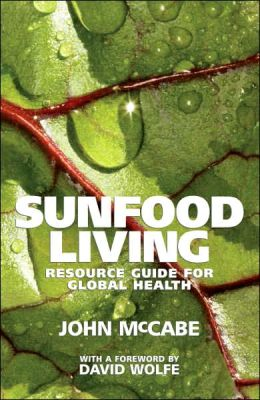 Sunfood Living: Resource Guide for Global Health