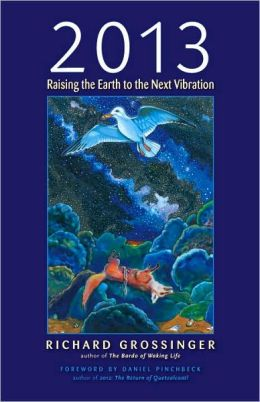 2013: Raising the Earth to the Next Vibration