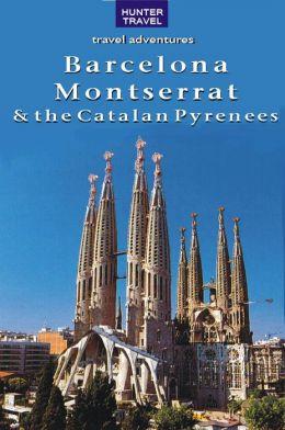 Barcelona, Montserrat & the Catalan Pyrenees 2nd Ed.