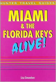 Miami and the Florida Keys: Alive!