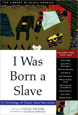 I Was Born a Slave Vol. 2: An Anthology of Classic Slave Narratives