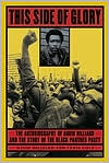 This Side of Glory: The Autobiography of David Hilliard and the Story of the Black Panther Party