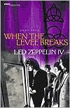 When the Levee Breaks: The Making of Led Zeppelin IV