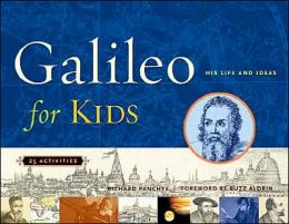 Galileo for Kids : His Life and Ideas with 25 Activities