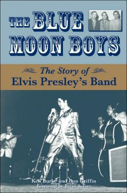 Blue Moon Boys: The Story of Elvis Presley's Band