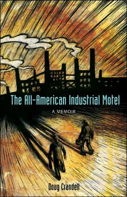 All-American Industrial Motel: A Memoir
