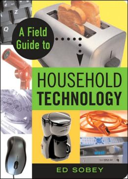 Field Guide to Household Technology