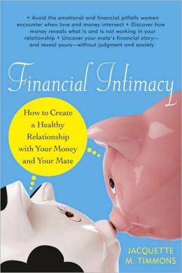 Financial Intimacy: How to Create a Healthy Relationship with Your Money and Your Mate