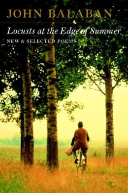 Locusts at the Edge of Summer: New and Selected Poems