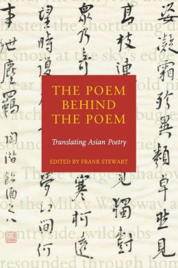 The Poem Behind the Poem: Translating Asian Poetry