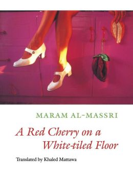A Red Cherry on a White-tiled Floor: Selected Poems