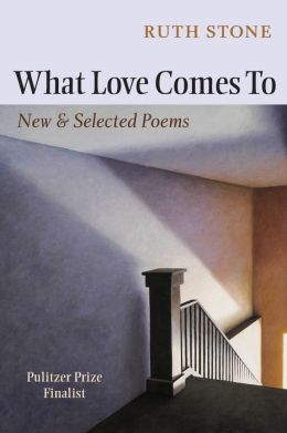 What Love Comes To: New and Selected Poems