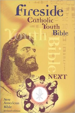 The Fireside Catholic Youth Bible - NEXT!: New American Bible Revised Edition