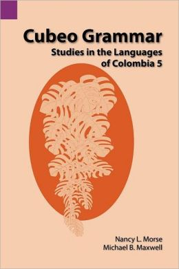 Cubeo Grammar: Studies in the Languages of Columbia 5