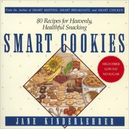 Smart Cookies: 80 Recipes for Heavenly, Healthful Snacking