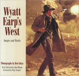 Wyatt Earp's West: Images and Words