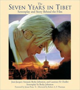 Seven Years in Tibet Screenplay and Story Behind the Film: Screenplay and Story Behind the Film