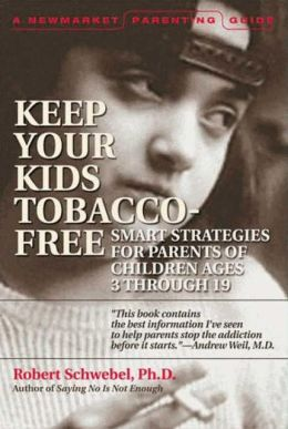 How to Help Your Kids Choose to Be Tobacco-Free: A Guide for Parents of Children Ages 3 Through 19