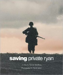 Saving Private Ryan: A Film by Steven Spielberg
