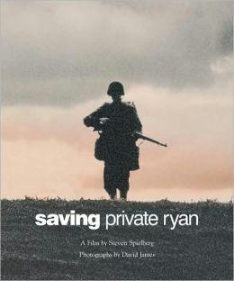 Saving Private Ryan: A Film by Steven Spielberg