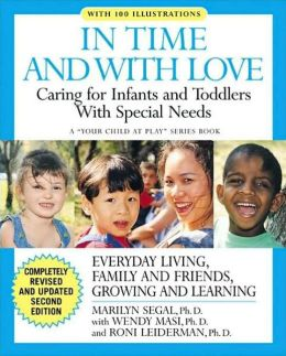 In Time and with Love: Caring for the Special Needs Infant and Toddler