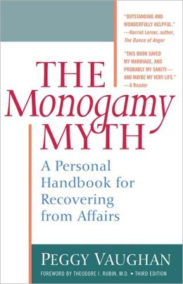 Monogamy Myth: Understanding why Affairs Happen and how to Survive Them - the Proven Step-by-Step Guide for Recovery and Prevention