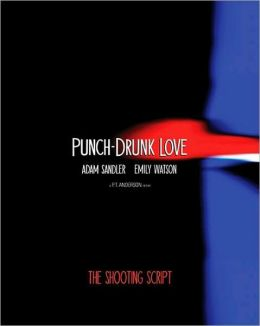 Punch-Drunk Love: The Shooting Script