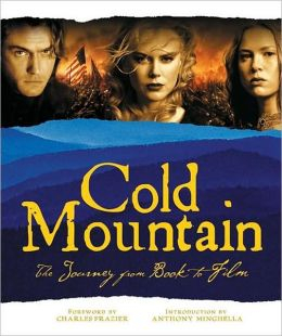 Cold Mountain: A Portrait of the Film