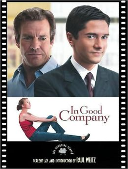 In Good Company: The Shooting Script (Newmarket Shooting Script Series)