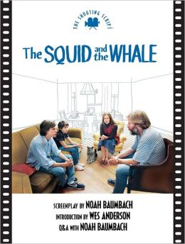 Squid and the Whale: The Shooting Script
