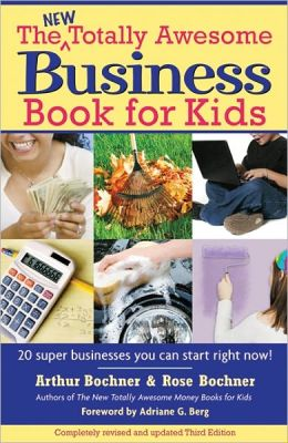 New Totally Awesome Business Book for Kids, Revised and Updated Third Edition